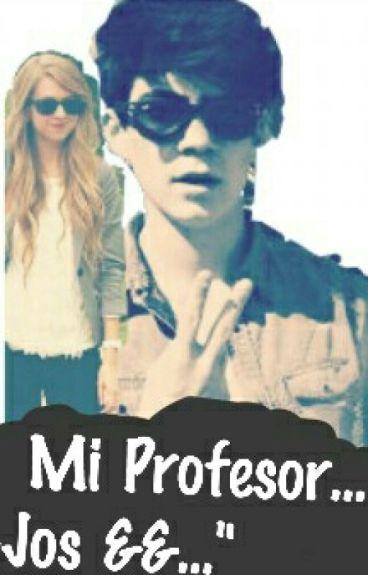Mi Profesor... (Jos Y Tu) Hot