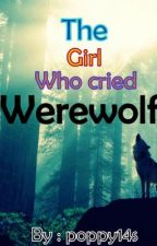 The Girl Who Cried Werewolf by poppy14s