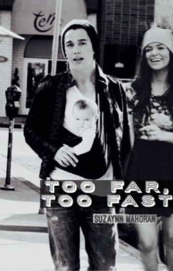 Too Far, Too Fast (Austin Mahone fanfiction)