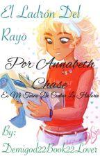 El Ladrón Del Rayo, por Annabeth Chase. by Demigod22Book22Lover