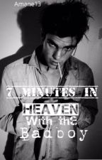 7 Minutes In Heaven With The Bad Boy by amane13