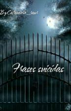 †Frases Suicidas† by Catasaurio_rawr