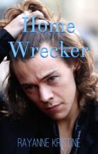 Home Wrecker by rayraykristine