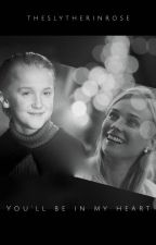 You'll Be In My Heart [Draco Malfoy] by TheSlytherinRose