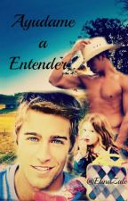 Ayúdame a Entender by ElinaZale