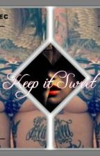 Keep It Sweet(XXX) by PlainSite
