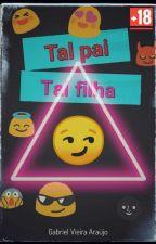 Tal Pai, Tal Filha - [Comédia]  by GabrielVieiraAraujo
