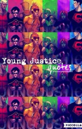 Young Justice Quotes by HermioneBatmanSwift