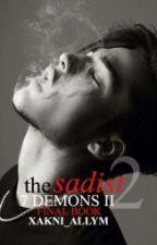 The Sadist 2 Final Book by xakni_allyM