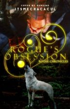 Rogue's Obsession - ROGUE CHRONICLES by ItsMeChacacul