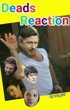 Deads Reaction  by eau_dor