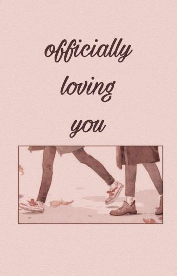 Officially Loving You [EXO, CHANBAEK]