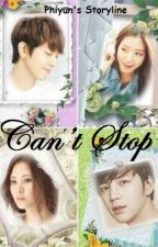 Can't Stop [OS] by Phiyun