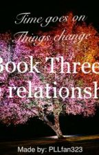 Book Three:The Relationships by Relationer323