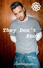 They Don't Know ∞ Ziam {COMPLETED} by Liambringspayne_