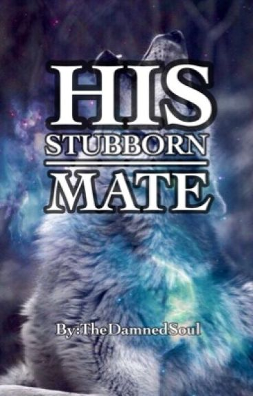 His Stubborn Mate (MalexMale)
