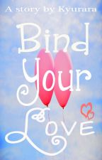 Bind Your Love by kyurara