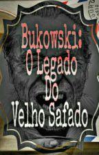 Bukowski: O Legado Do Velho Safado by Mr_Canatto