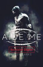 Aide Me [Restricted Chapter] by PaperBlanks