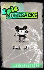 Epic Comebacks by SkullDevil300