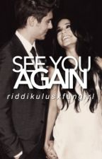 See You Again by riddikulusxfangirl