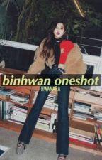 oneshot ㅡbinhwan by hwanara
