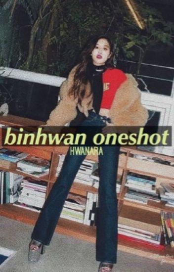 Binhwan Oneshot