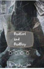 BadGirl and BadBoy✔  by Naty__00