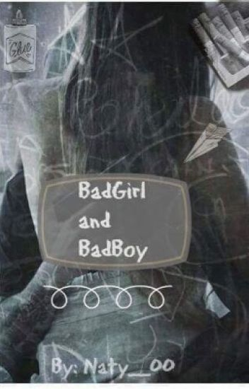 BadGirl and BadBoy✔
