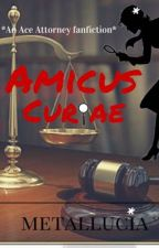 Amicus Curiae (Ace Attorney Fanfiction) by Metallica7