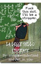La Legge dello Studente by anneinwonderland