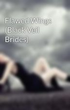 Flawed Wings (Black Veil Brides) by In_Love_With_Music
