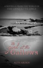 The Girl at the Gallows by AlysArden