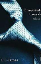 Cinquenta Tons De Cinzas by Karen_caroline