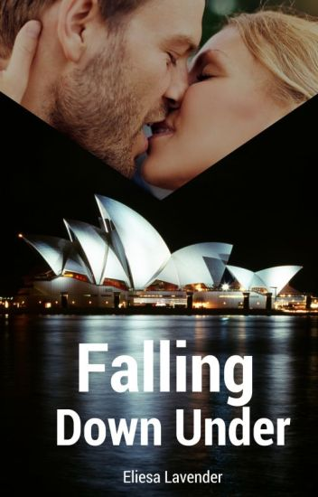 Falling Down Under (I) #Wattys2016