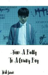 From A Bully To A Caring Boy by -sxxkirxh-