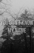 You don't know my name - Foscar by enestadmolander