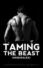 Taming The Beast by UniqueAlexJ