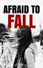 Afraid To Fall (WYWM side story) by mrskcford