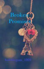 Broken promises by bubblegum_1902