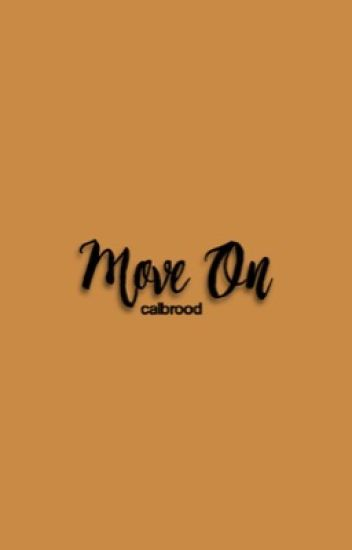 move on; cake [c]