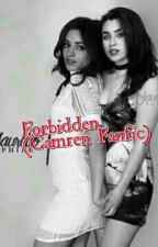 Forbidden (Camren Fanfic) by snapbackcmz