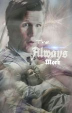 The Always More (Doctor Who Fanfiction) by TheLivingParadox