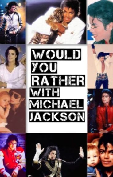 Would You Rather With Michael Jackson