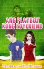 Ang Playboy Kong Boy-Friend by KindaaPrettylikeME