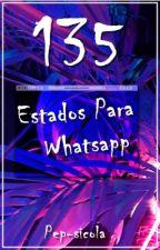 135 Estados para WhatsApp by Pep-sicola
