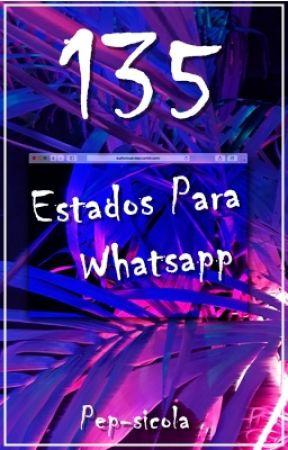 135 Estados para WhatsApp by Ro_0209