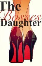 The bosses daughter by writerguru3164