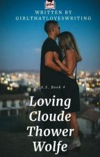 H.A.S. #4: Loving Cloude Thower Wolfe [Completed] by GirlThatLovesWriting