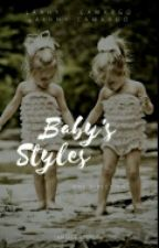 Baby's Styles. by lainny_Camargo